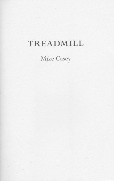 Michael G. Casey: Treadmill