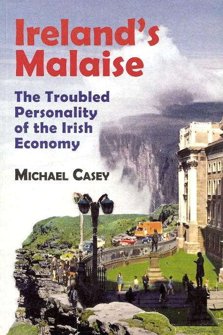 Michael G. Casey: Ireland s Malaise