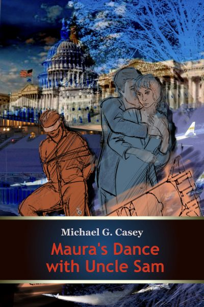 Michael G. Casey: Maura's Dance with Uncle Sam